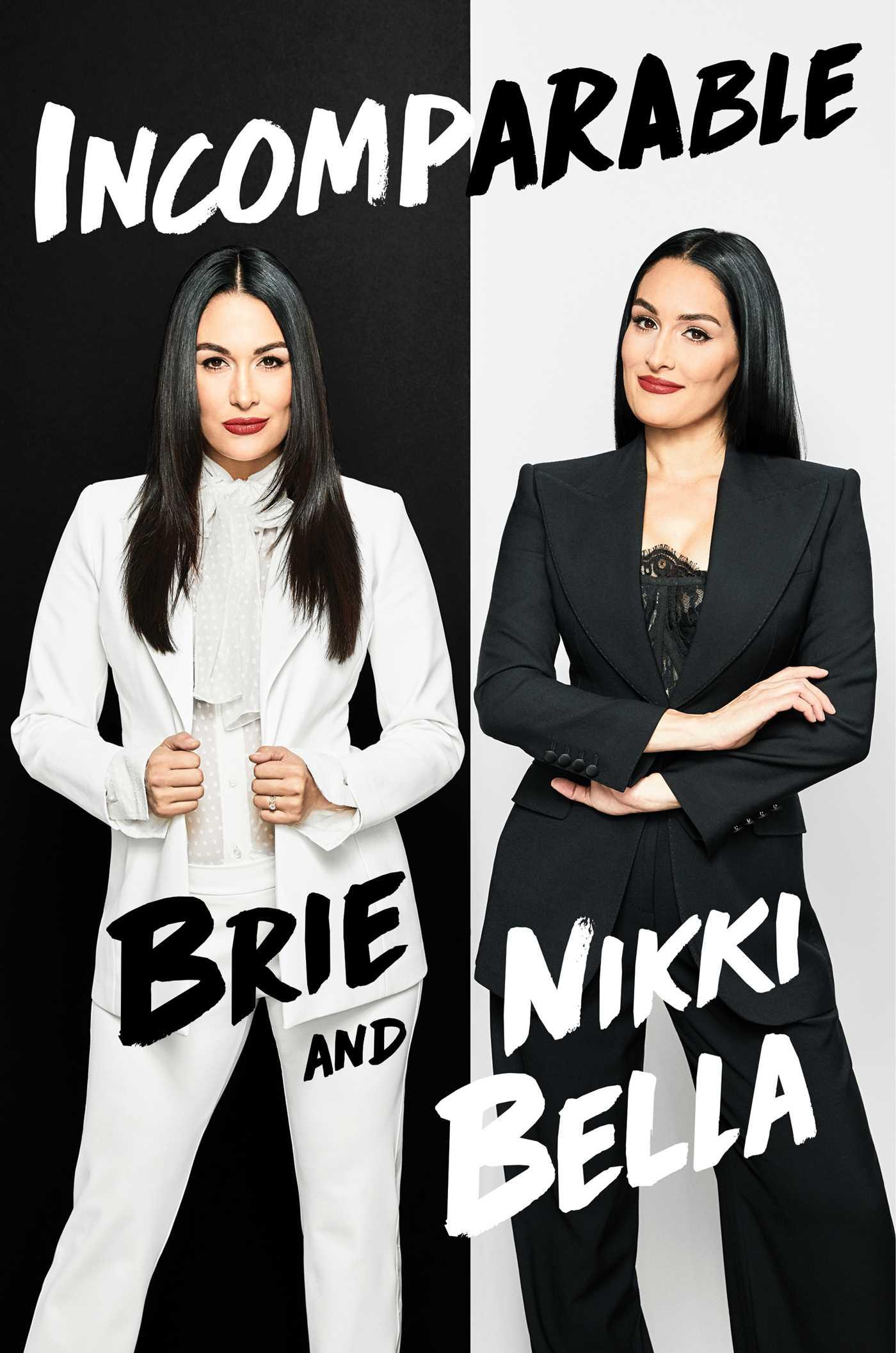 Incomparable by Nikki Bella, Brie Bella