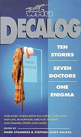 Decalog by Paul Cornell, Stephen James Walker, Tim Robins, Andy Lane, Vanessa Bishop, David J. Howe, David Auger, Marc Platt, Mark Stammers, Jim Mortimore
