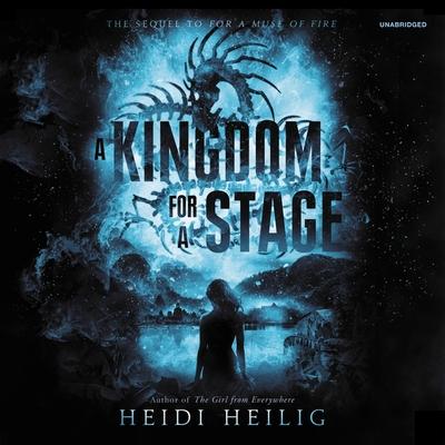 A Kingdom for a Stage by Heidi Heilig