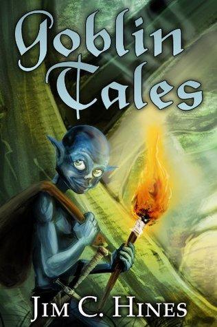 Goblin Tales by Jim C. Hines