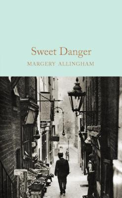 Sweet Danger by Margery Allingham