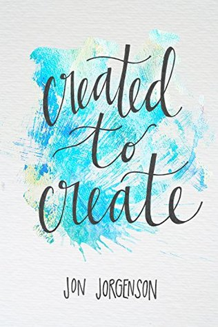 Created To Create by Helen Boggess, Emma Lysy, Jon Jorgenson