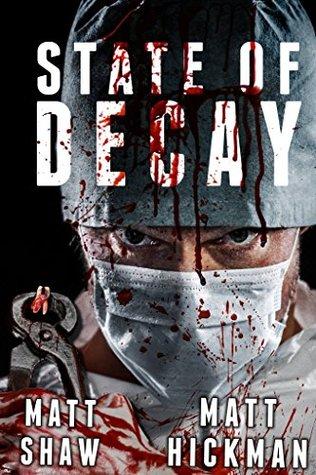 State of Decay by Matt Shaw, Matt Hickman