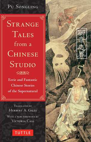 Strange Tales from a Chinese Studio: Eerie and Fantastic Chinese Stories of the Supernatural by Herbert Allen Giles, Pu Songling, Victoria Cass