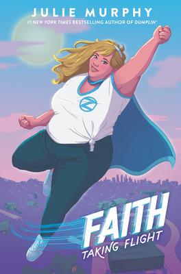 Faith: Taking Flight by Julie Murphy
