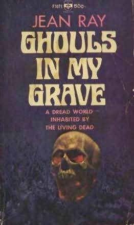 Ghouls in My Grave by John Flanders, Jean Ray