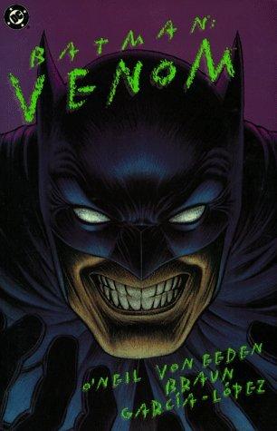 Batman: Venom by Dennis O'Neil, Trevor Von Eeden, José Luis García-López, Russell Braun