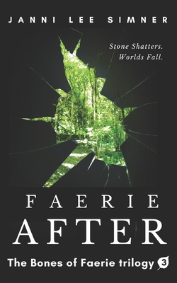 Faerie After: Book 3 of the Bones of Faerie Trilogy by Janni Lee Simner