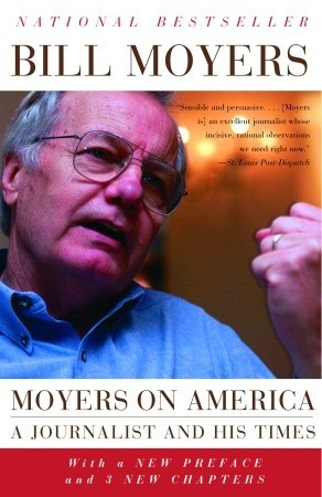 Moyers on America: A Journalist and His Times by Bill Moyers