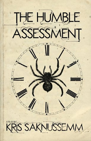 The Humble Assessment by Kris Saknussemm