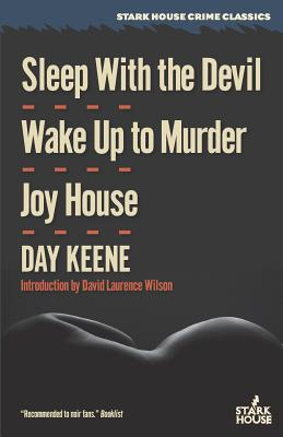 Sleep With the Devil / Wake Up to Murder / Joy House by Day Keene