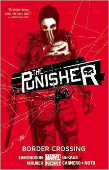 The Punisher, Volume 2: Border Crossing by Nathan Edmondson, Mitch Gerads, Kevin Maurer, Cory Petit, Terry Pallot, Carmen Carnero, Matthew Wilson, Antonio Fabela, Clayton Cowles, Phil Noto