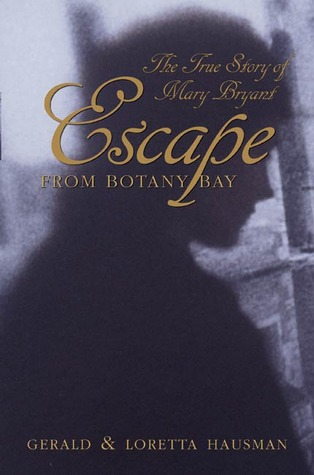 Escape From Botany Bay by Gerald Hausman, Loretta Hausman, Loretta Hausman