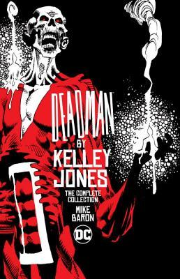 Deadman by Kelley Jones: The Complete Collection by Mike Baron, Vincent Giarrano, Kelley Jones
