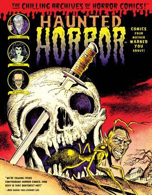 Haunted Horror: Comics Your Mother Warned You About! by Mike Sekowsky, Steve Ditko, Bob Powell, Jack Cole