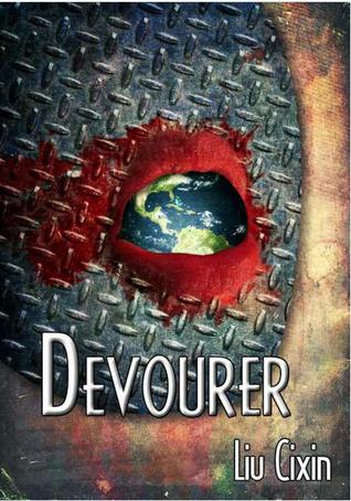 Devourer by Liu Cixin, Malice Bathory, Holger Nahm
