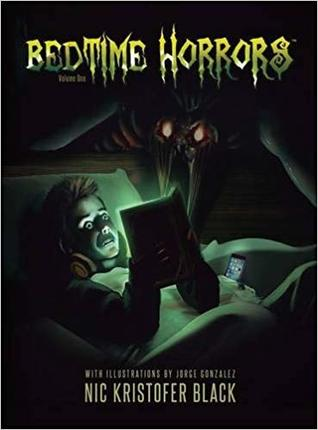 Bedtime Horrors by Jorge González, Nic Kristofer Black