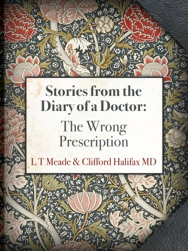 The Wrong Prescription by L.T. Meade, Clifford Halifax