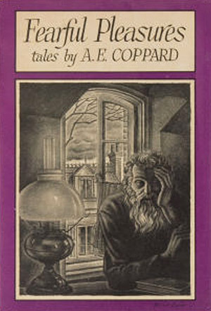 Fearful Pleasures by A.E. Coppard