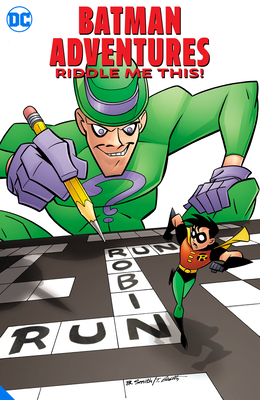 Batman Adventures: Riddle Me This! by Scott Peterson
