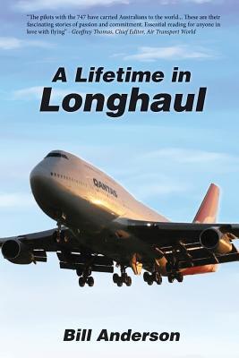 A Lifetime in Longhaul by Bill Anderson