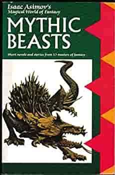 Mythic Beasts by Isaac Asimov, Charles G. Waugh, Martin H. Greenberg