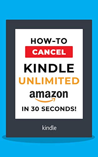 Cancel Kindle Unlimited: How to Cancel your Kindle Unlimited subscription in 30 seconds! by David Garcia