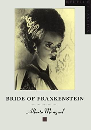 Bride of Frankenstein by Alberto Manguel