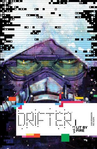 Drifter, Vol. 3: Lit by Fire by Nic Klein, Tom Muller, Aditya Bidikar, Ivan Brandon