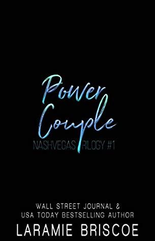 Power Couple (The Nashvegas Trilogy Book 1) by Laramie Briscoe