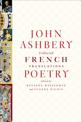 Collected French Translations: Poetry by John Ashbery