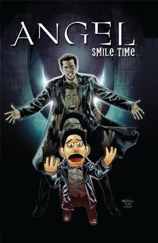 Angel: Smile Time (Angel (Candlewick) by Brian Lynch, Jeff Mariotte, Franco Urru, Stephen Mooney, David Messina, Jeffrey J. Mariotte