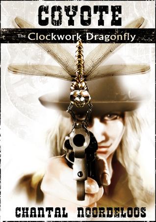 Coyote: The Clockwork Dragonfly by Chantal Noordeloos