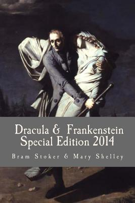 Dracula & Frankenstein Special Edition 2014 by Bram Stoker and Mary Shelley