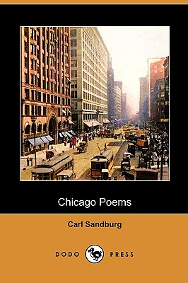 Chicago Poems (Dodo Press) by Carl Sandburg