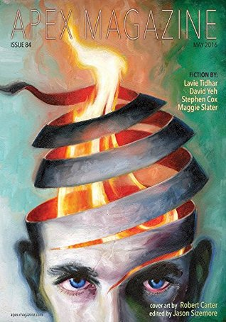 Apex Magazine Issue 84 by Maggie Slater, Jason Sizemore, Stephen Cox, Laie Tidhar, Russell Dickerson, Chris Bucholz, David K. Yeh