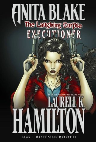 Anita Blake, Vampire Hunter: The Laughing Corpse, Volume 3: Executioner by Laurell K. Hamilton, Jessica Ruffner, Ron Lim