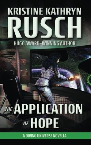 The Application of Hope: A Diving Universe Novella by Kristine Kathryn Rusch