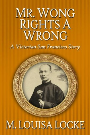 Mr. Wong Rights a Wrong by M. Louisa Locke