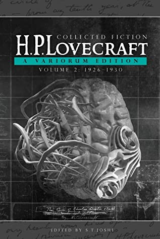 Collected Fiction Volume 2 (1926-1930): A Variorum Edition by S.T. Joshi, H.P. Lovecraft