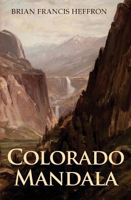Colorado Mandala by Brian Francis Heffron