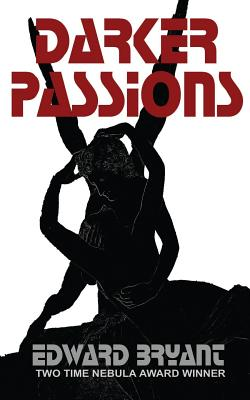 Darker Passions by Edward Bryant