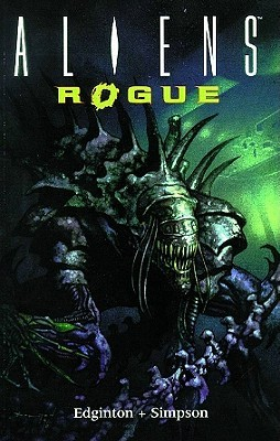 Aliens Volume 6: Rogue by William Simpson, Ian Edginton