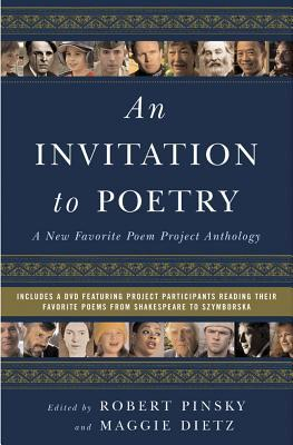 An Invitation to Poetry: A New Favorite Poem Project Anthology by Rosemarie Ellis, Maggie Dietz, Robert Pinsky