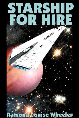 Starship for Hire by Ramona Louise Wheeler