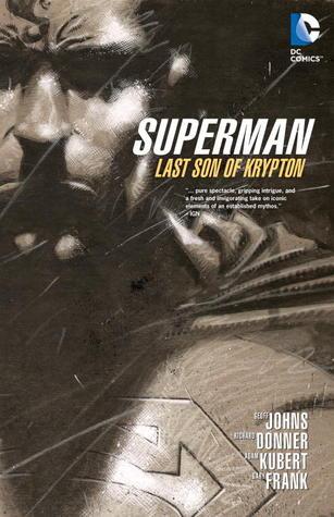 Superman: Last Son of Krypton by Adam Kubert, Gary Frank, Geoff Johns