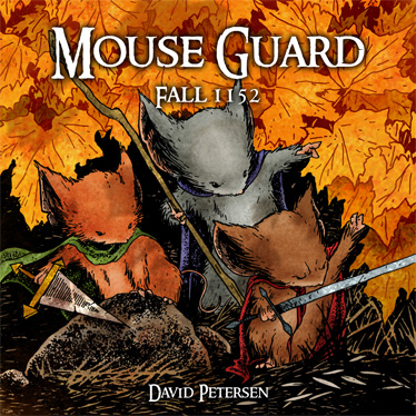 Mouse Guard: Fall 1152 by David Petersen