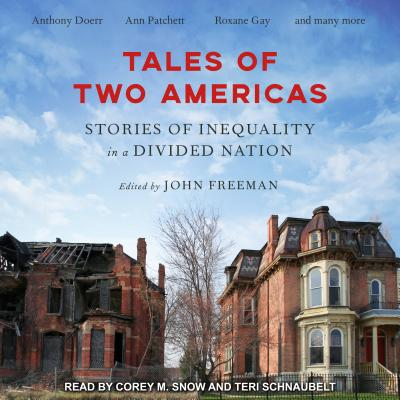 Tales of Two Americas: Stories of Inequality in a Divided Nation by John Freeman