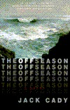 The Off Season: A Victorian Sequel by Jack Cady
