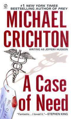 A Case of Need by Michael Crichton, Jeffery Hudson